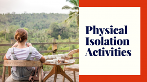 Activity Menu while Physically Isolating